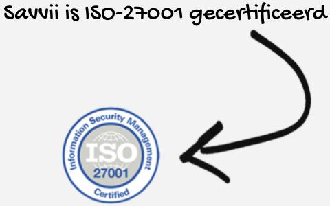 Savvii is ISO-27001 gecertificeerd